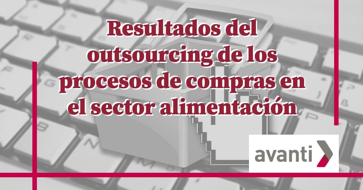Outsourcing de los procesos de compras en el sector alimentación: ¿Qué resultados puedes alcanzar?