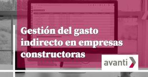 Gestión del gasto indirecto en empresas constructoras